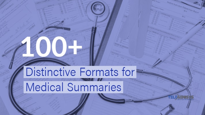 Medical summary in over 100 distinctive formats.